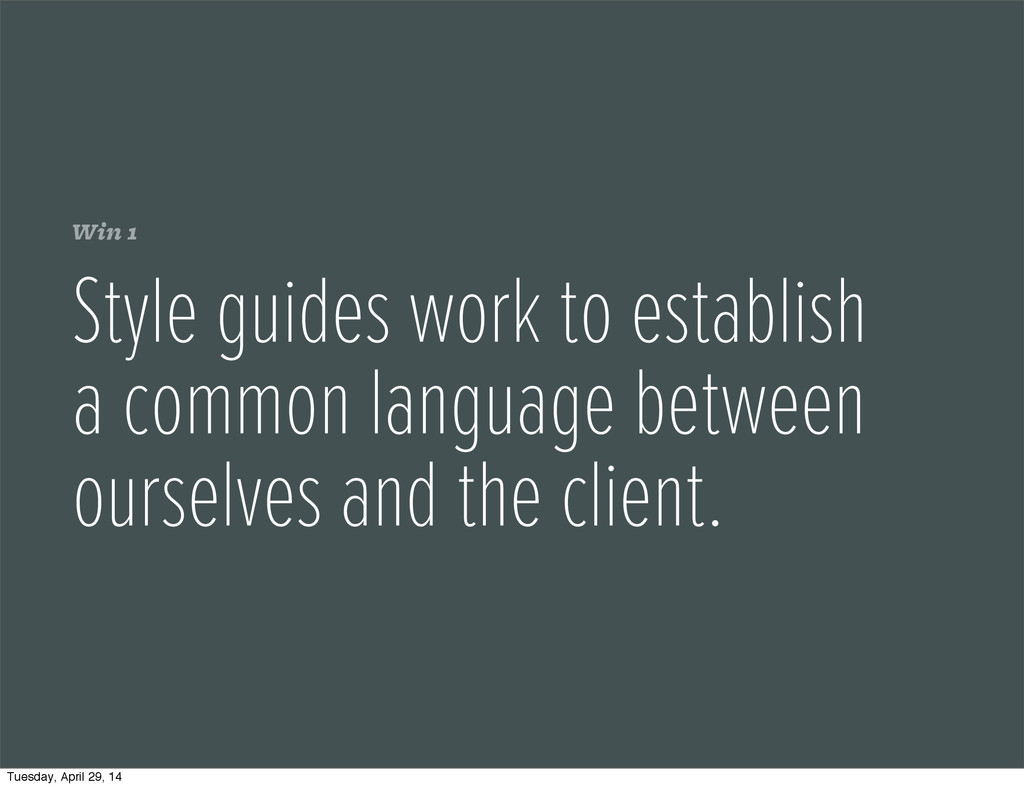 Win 1 Style guides work to establish a common l...