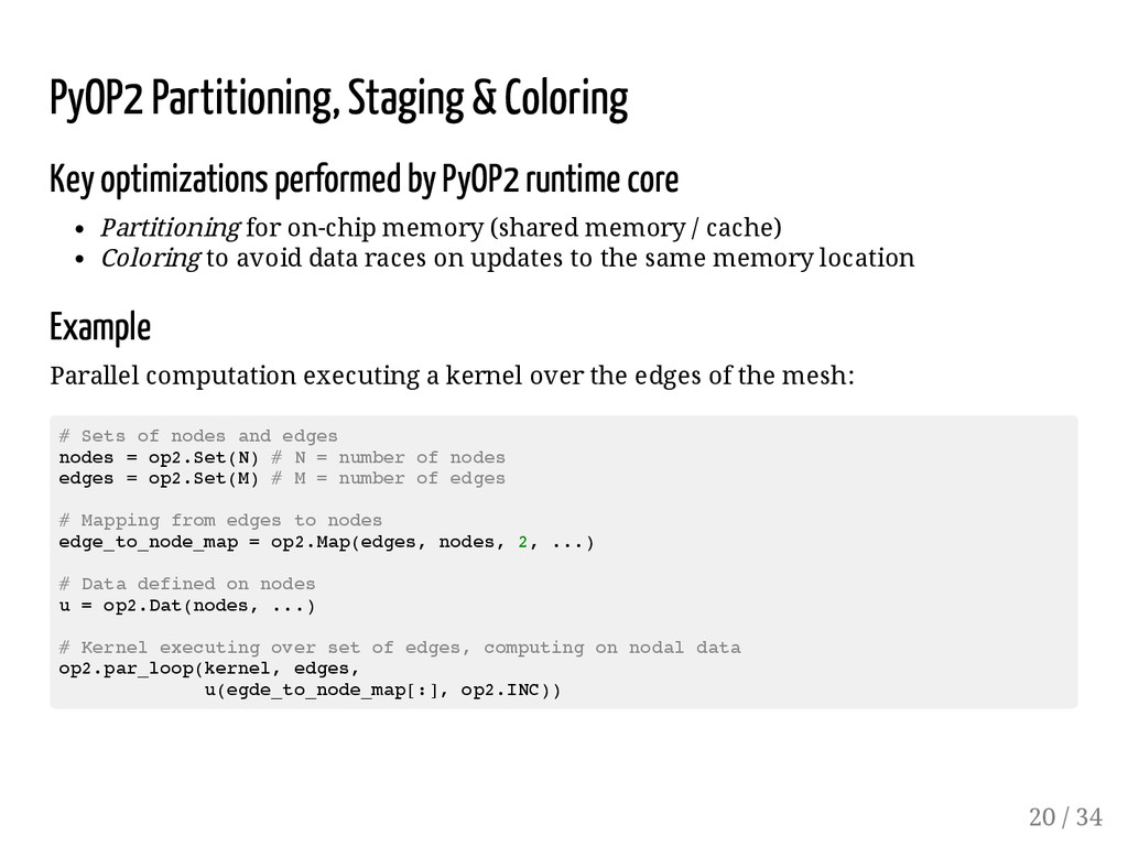 PyOP2 Partitioning, Staging & Coloring Key opti...