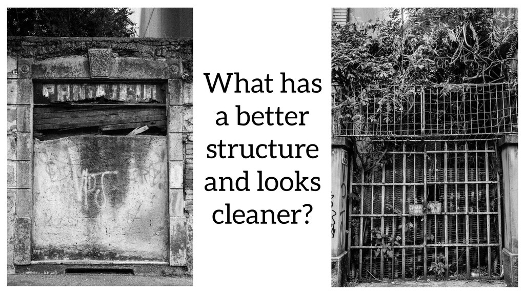 What has a better structure and looks cleaner?