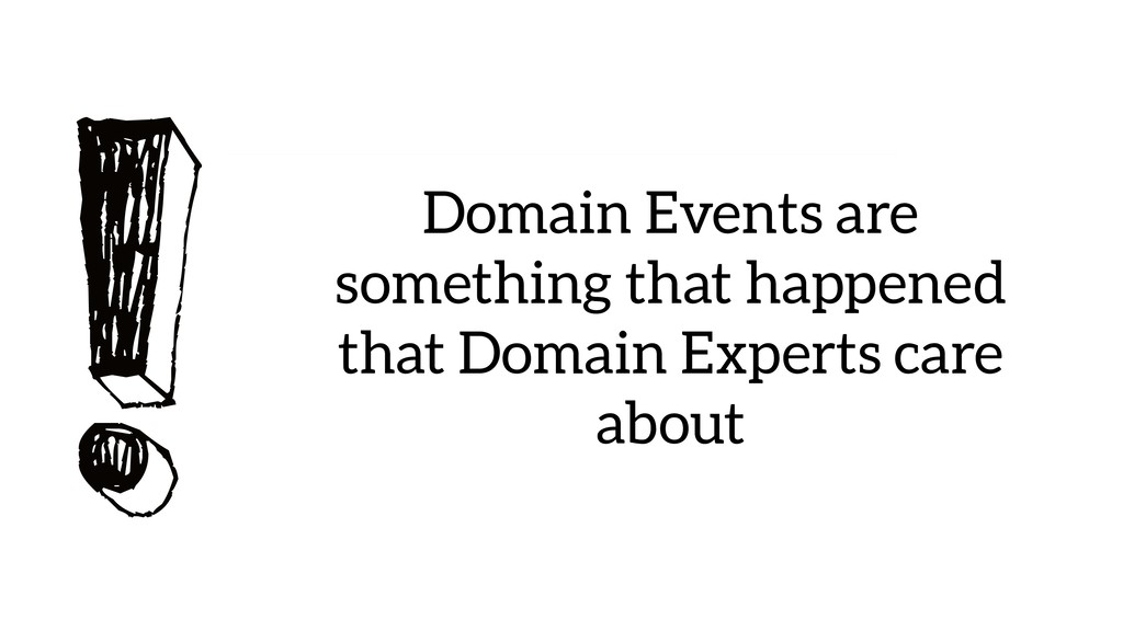 ! Domain Events are something that happened tha...