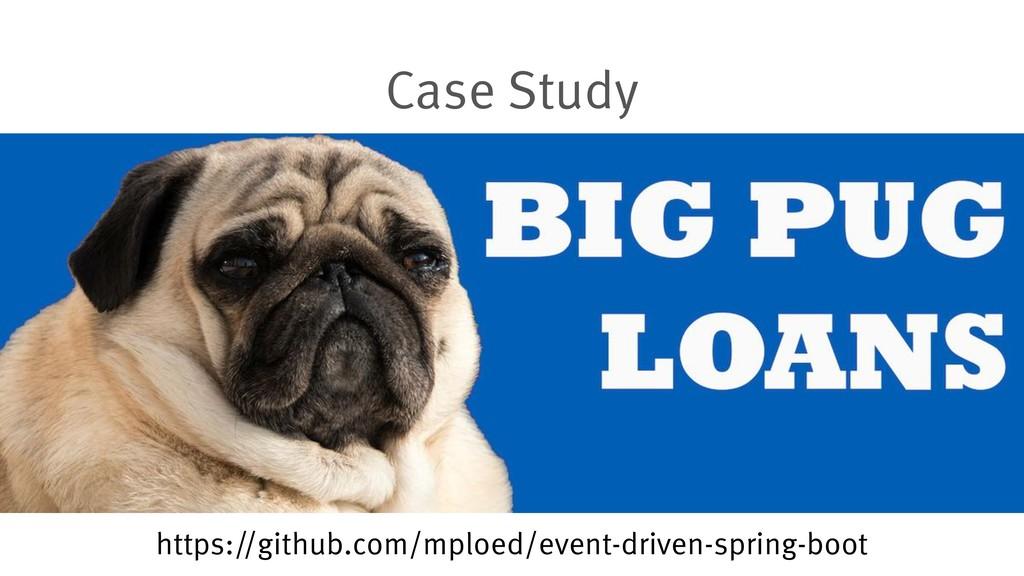 Case Study https://github.com/mploed/event-driv...