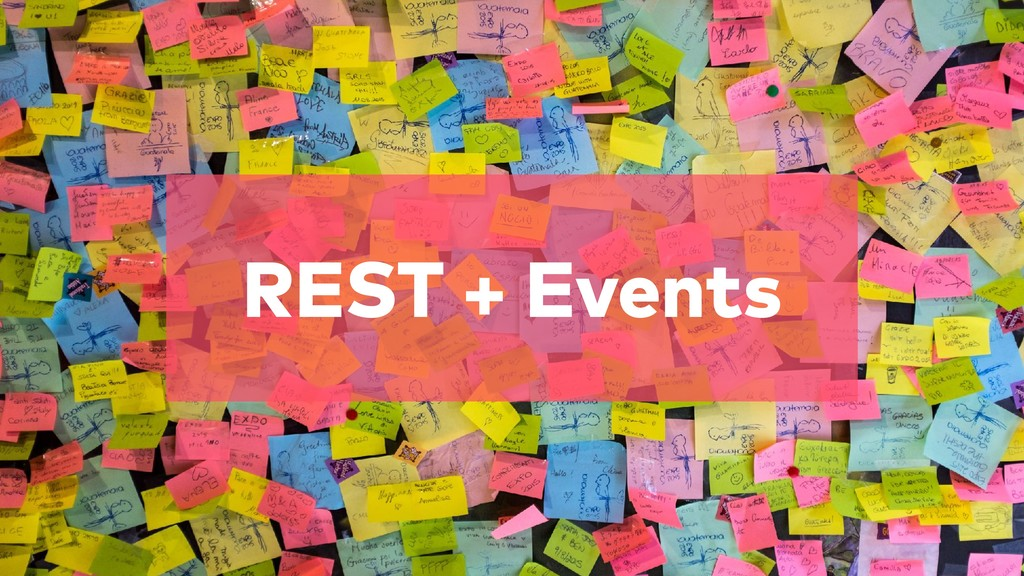 REST + Events