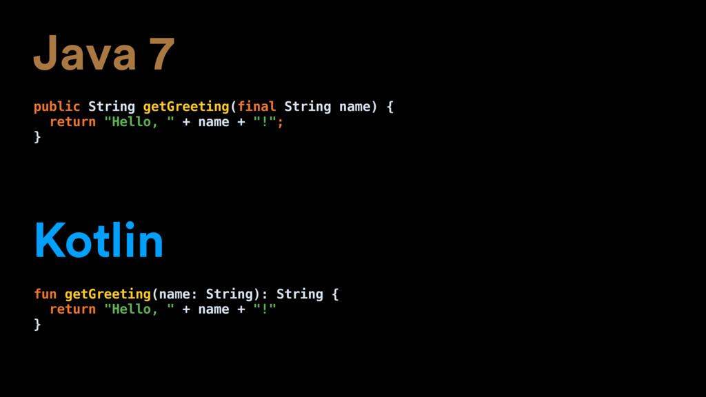Java 7 public String getGreeting(final String n...