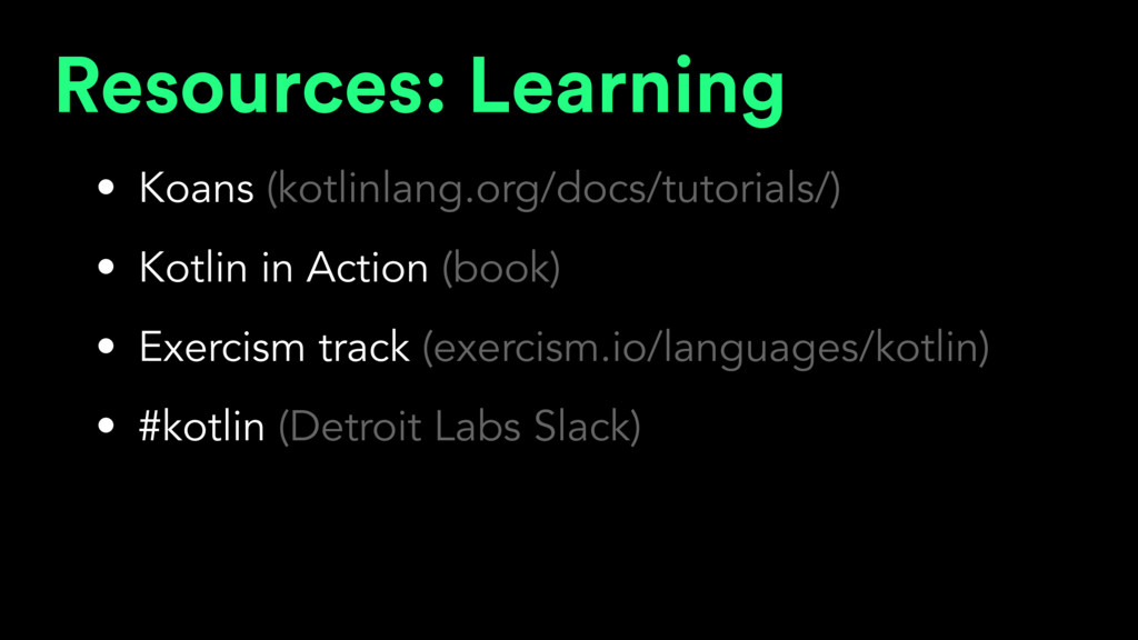 Resources: Learning • Koans (kotlinlang.org/doc...