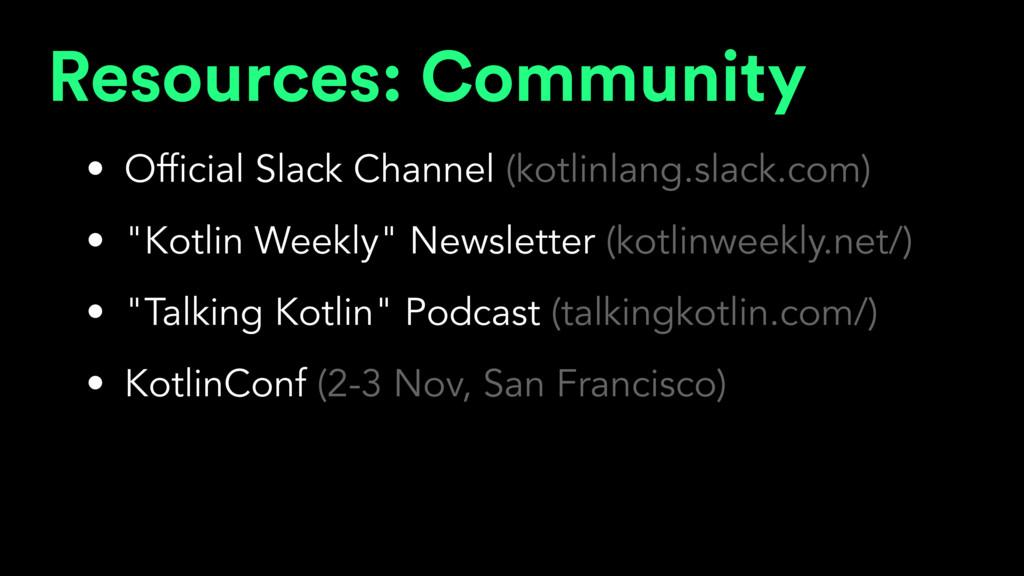 Resources: Community • Official Slack Channel (...