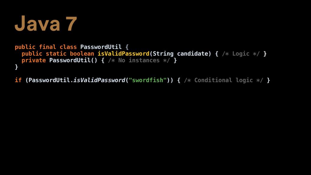 Java 7 public final class PasswordUtil { public...