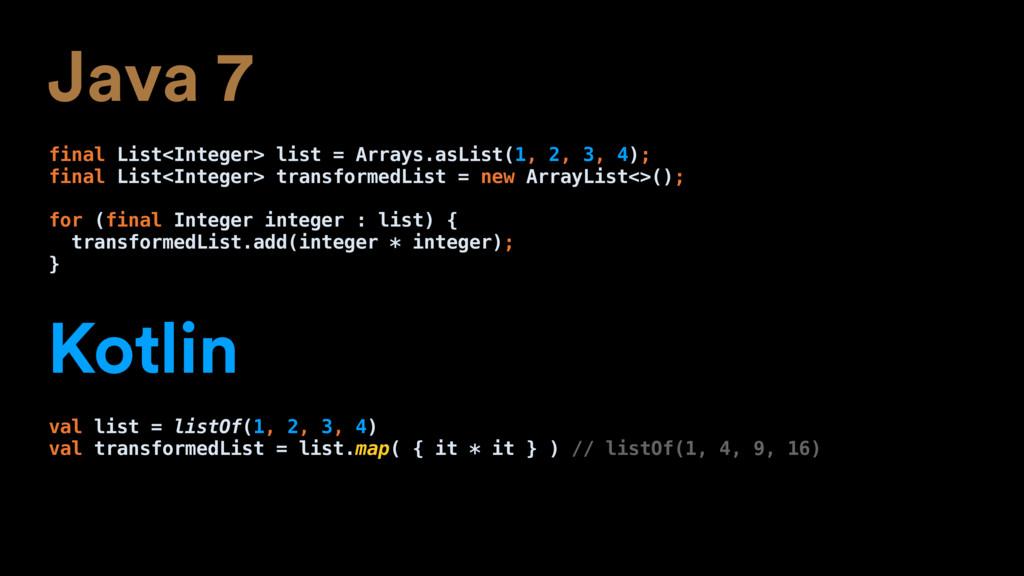 Java 7 final List<Integer> list = Arrays.asList...
