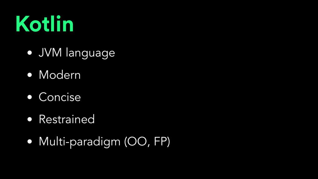 Kotlin • JVM language • Modern • Concise • Rest...