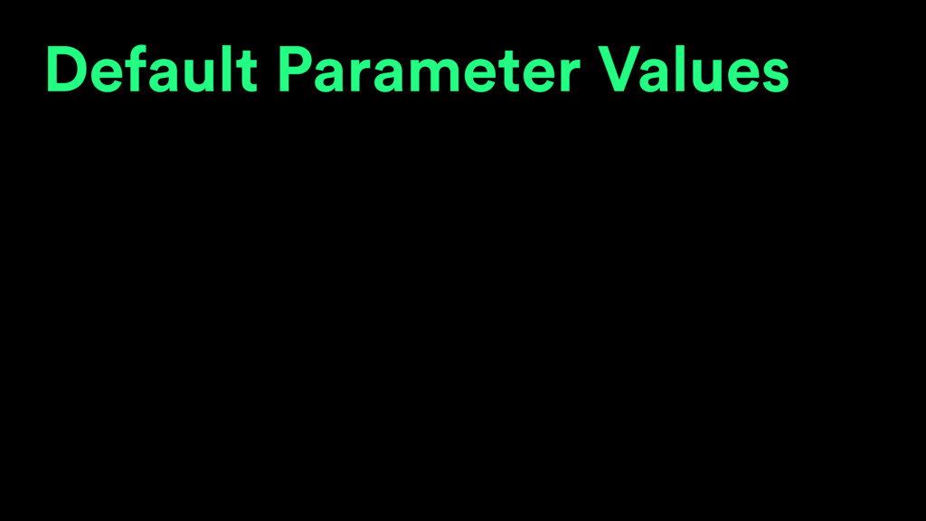 Default Parameter Values