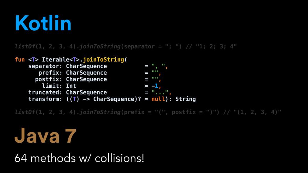 Kotlin Java 7 64 methods w/ collisions! listOf(...