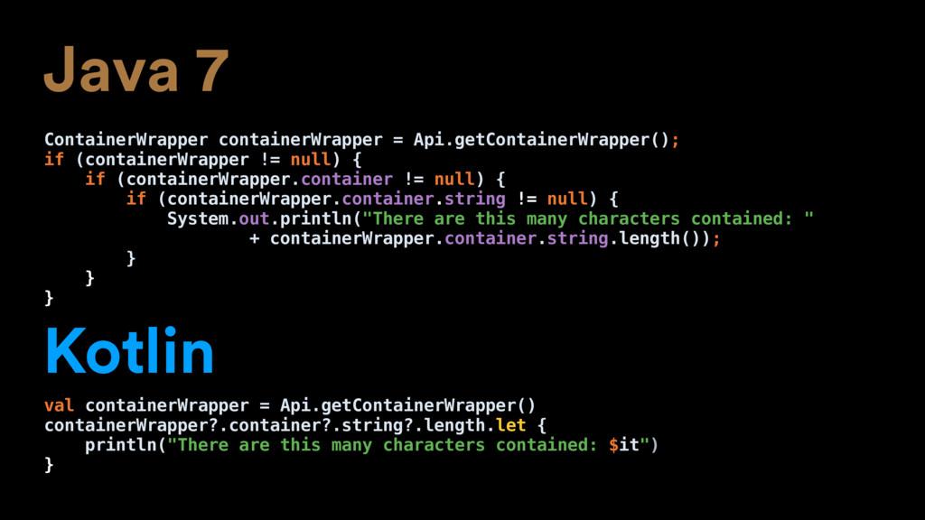 Java 7 ContainerWrapper containerWrapper = Api....