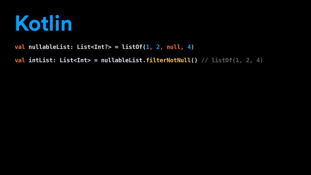 Kotlin val nullableList: List<Int?> = listOf(1,...