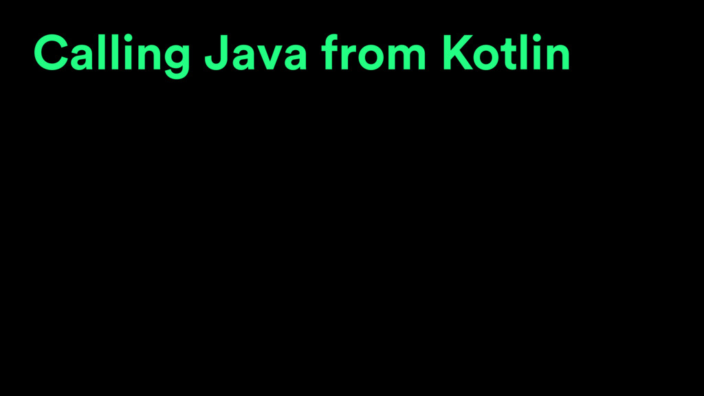Calling Java from Kotlin