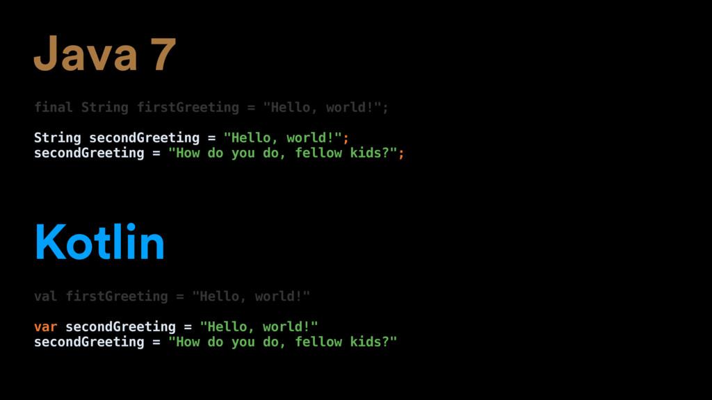 "Java 7 final String firstGreeting = ""Hello, wor..."