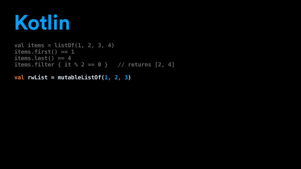 Kotlin val items = listOf(1, 2, 3, 4) items.fir...