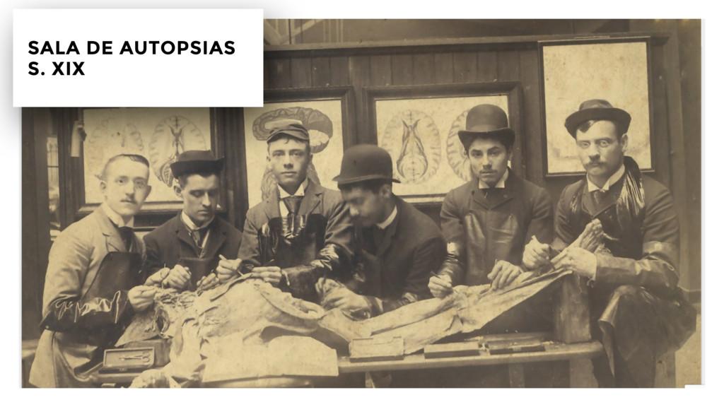 !17 SALA DE AUTOPSIAS  S. XIX