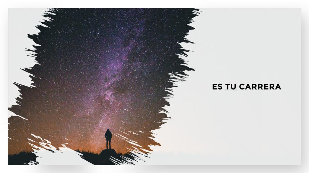 ES TU CARRERA