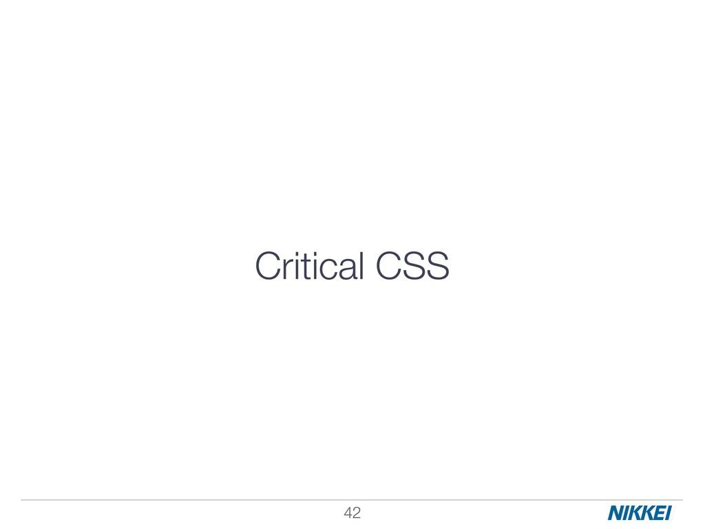 Critical CSS !42