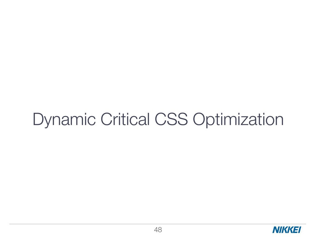 Dynamic Critical CSS Optimization !48