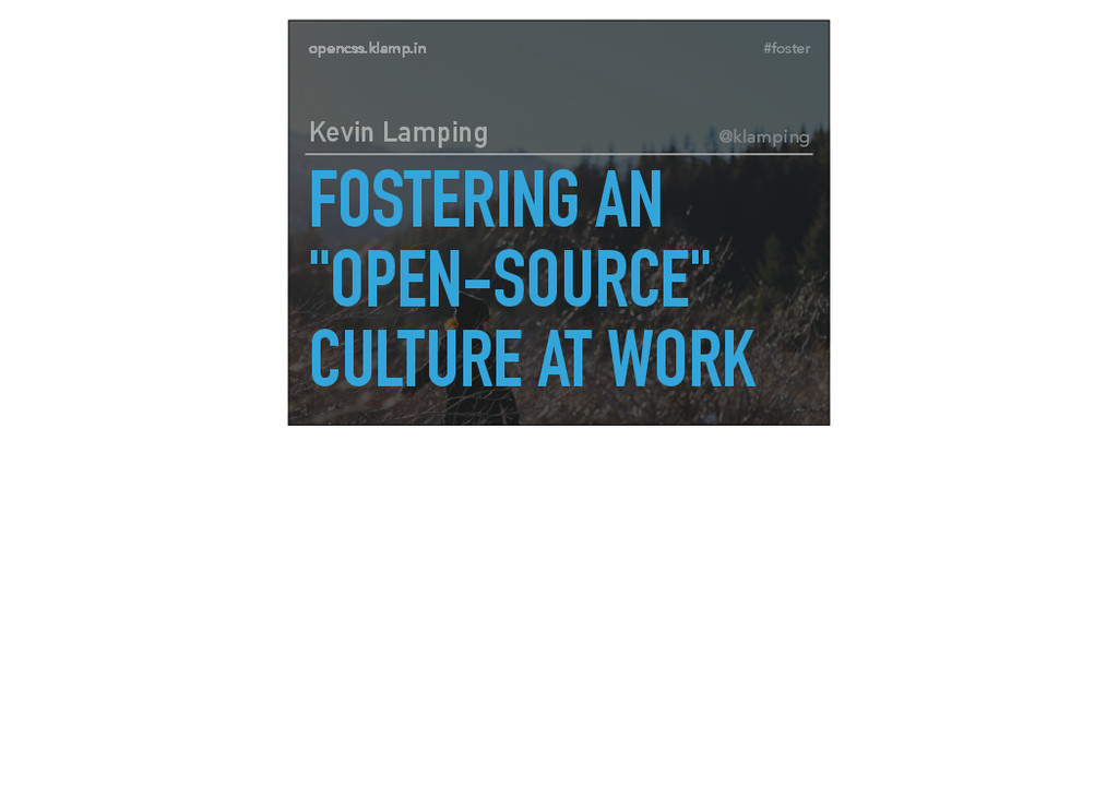 "#foster opencss.klamp.in FOSTERING AN ""OPEN-SOU..."