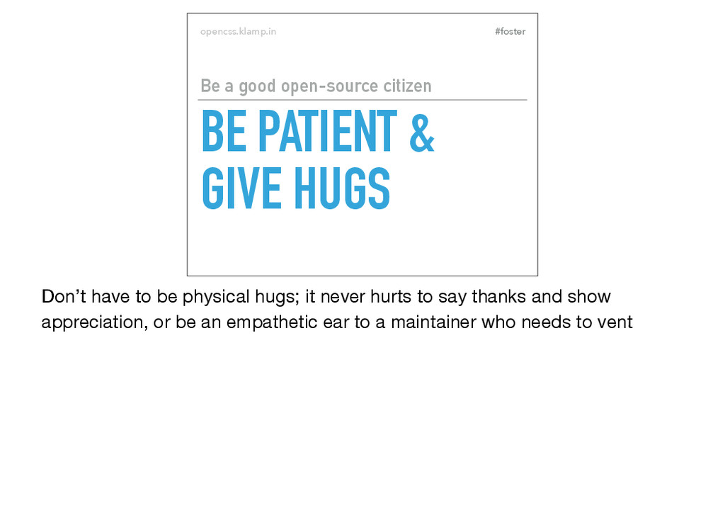 #foster opencss.klamp.in BE PATIENT & GIVE HUGS...