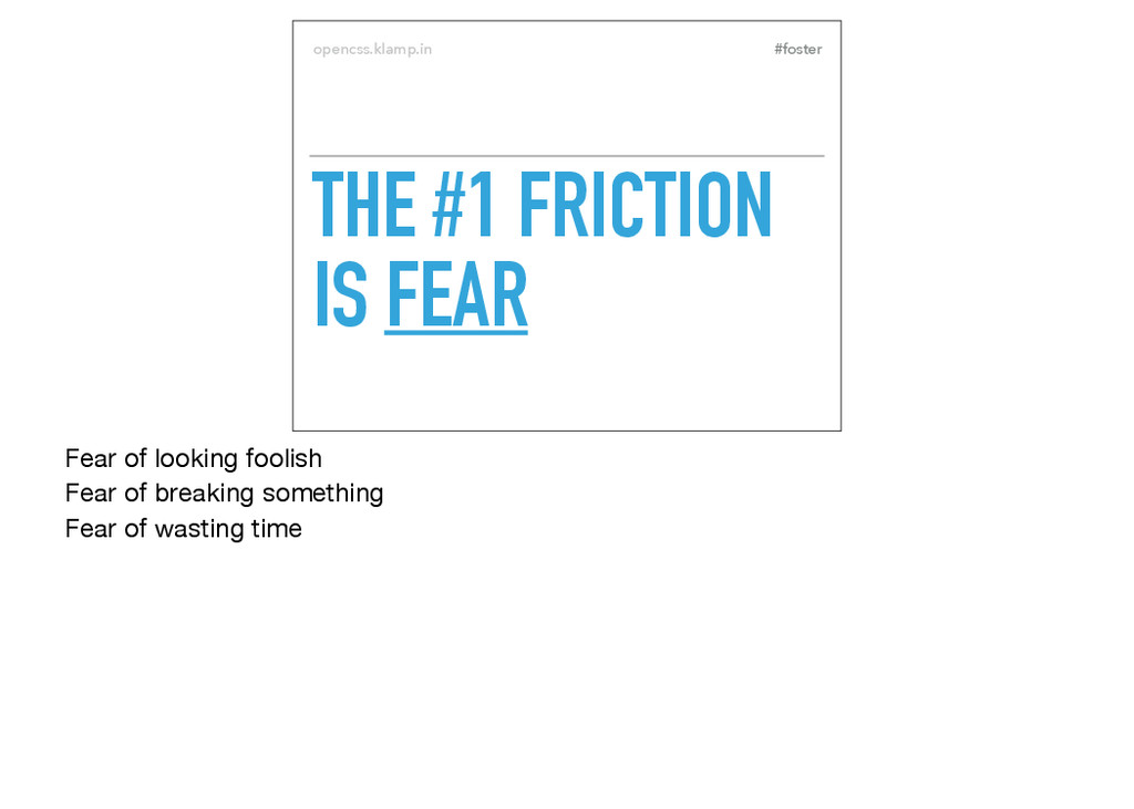 #foster opencss.klamp.in THE #1 FRICTION IS FEA...