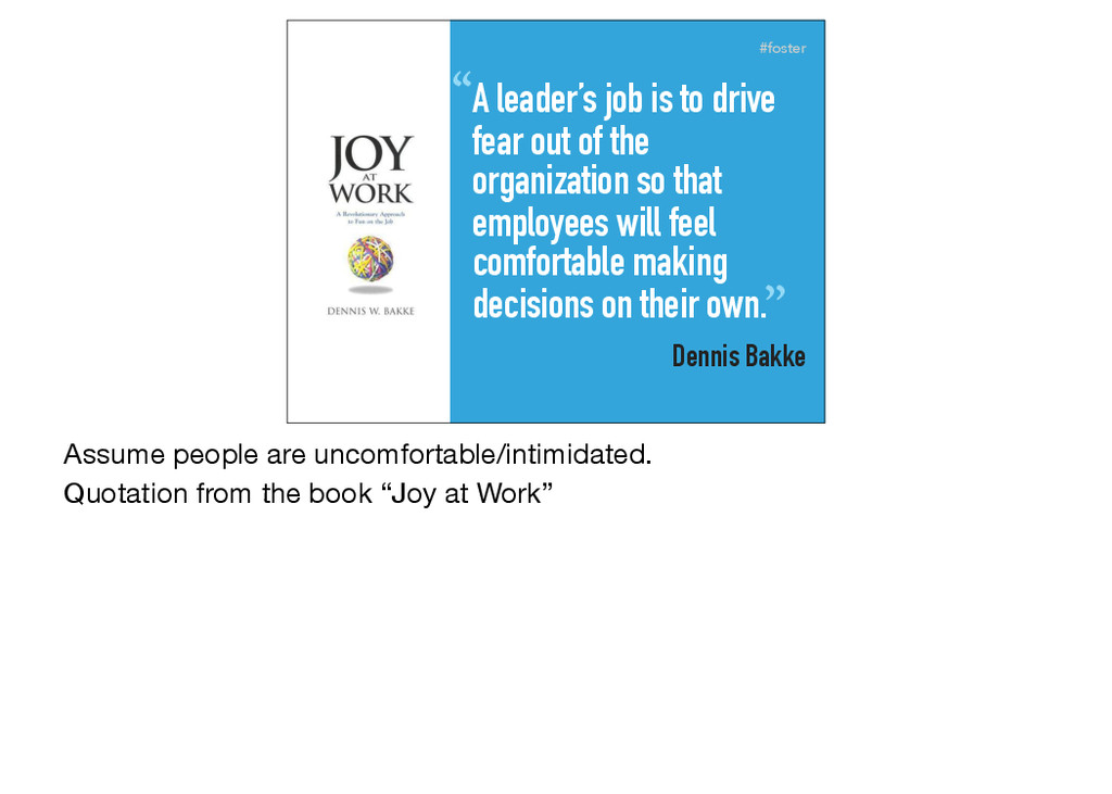 """#foster """"A leader's job is to drive fear out of..."""