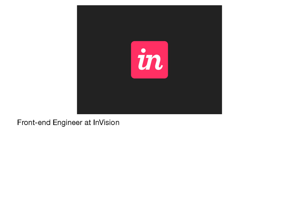 Front-end Engineer at InVision