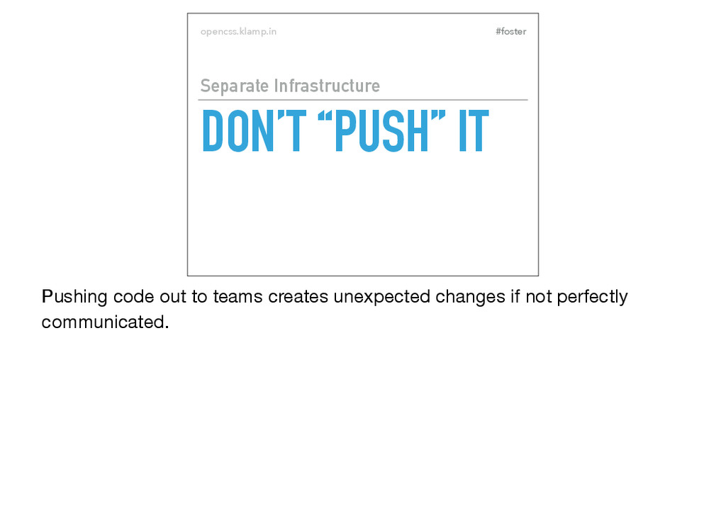 "#foster opencss.klamp.in DON'T ""PUSH"" IT Separa..."