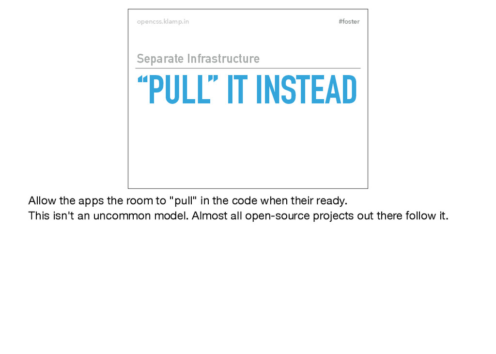 "#foster opencss.klamp.in ""PULL"" IT INSTEAD Sepa..."