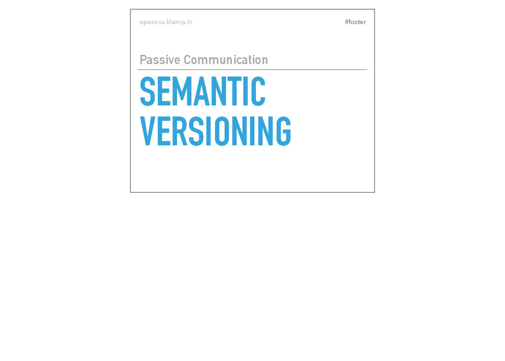 #foster opencss.klamp.in SEMANTIC VERSIONING Pa...