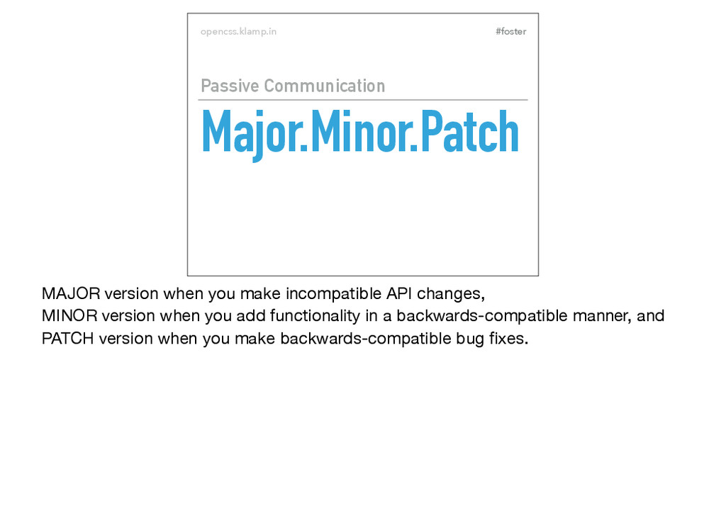#foster opencss.klamp.in Major.Minor.Patch Pass...