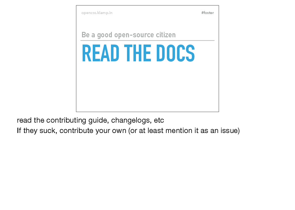 #foster opencss.klamp.in READ THE DOCS Be a goo...