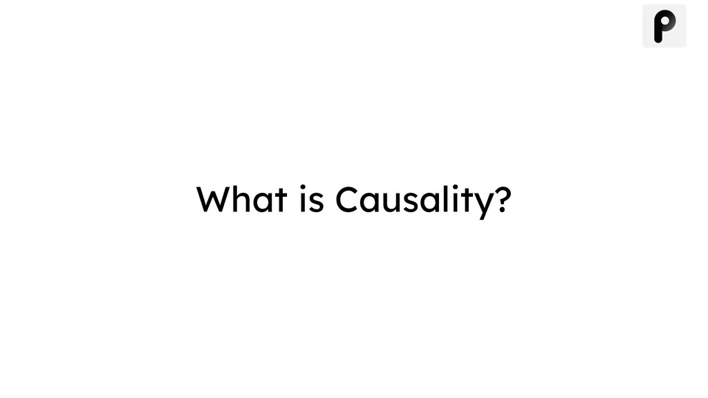 What is Causality?