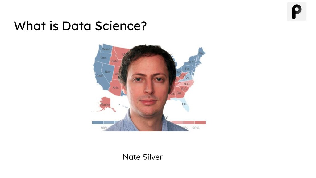 What is Data Science? Nate Silver