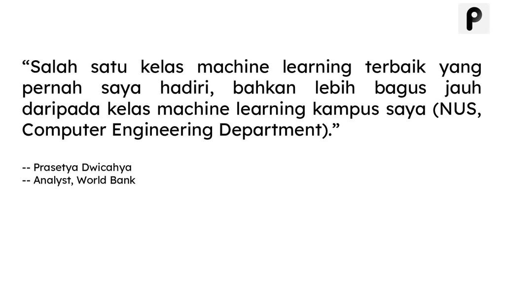 """""""Salah satu kelas machine learning terbaik yang..."""