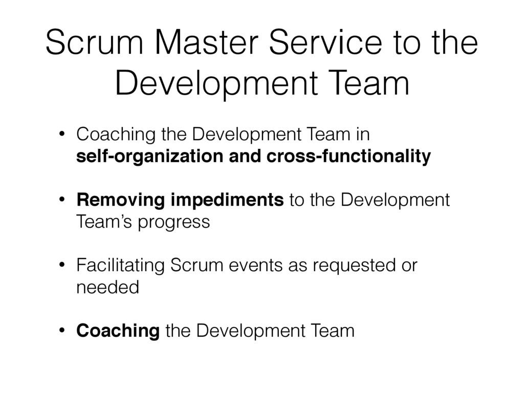 Scrum Master Service to the Development Team • ...