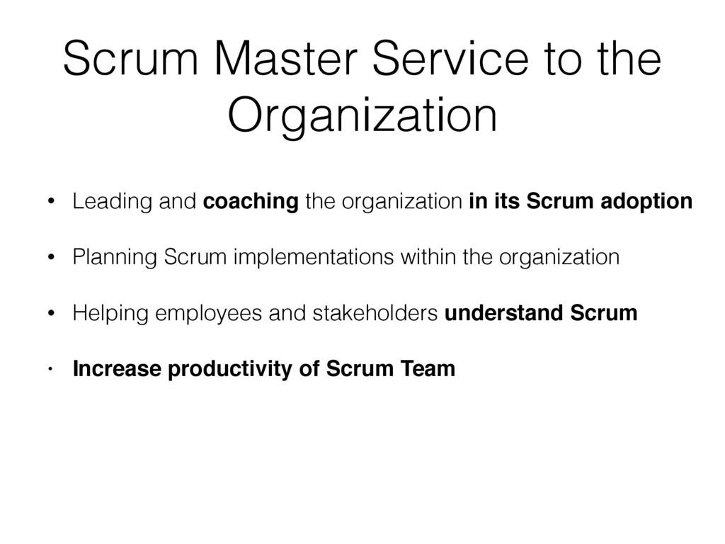 Scrum Master Service to the Organization • Lead...