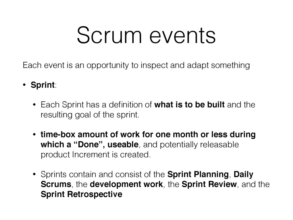 Scrum events Each event is an opportunity to in...