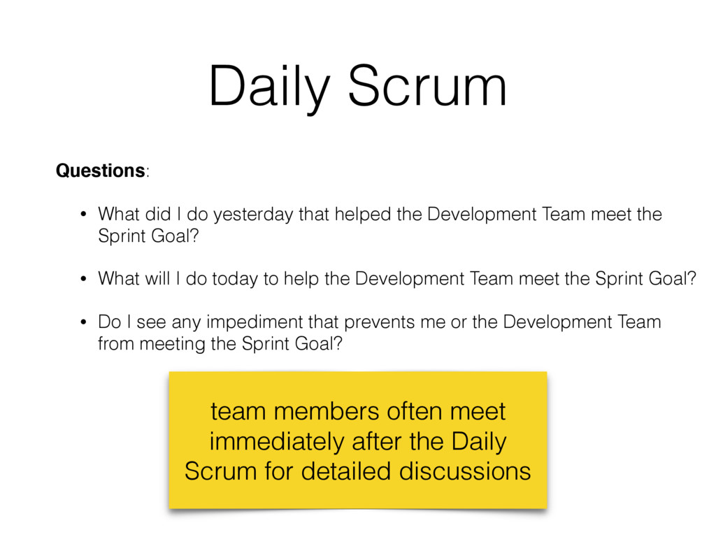 Daily Scrum Questions: • What did I do yesterda...