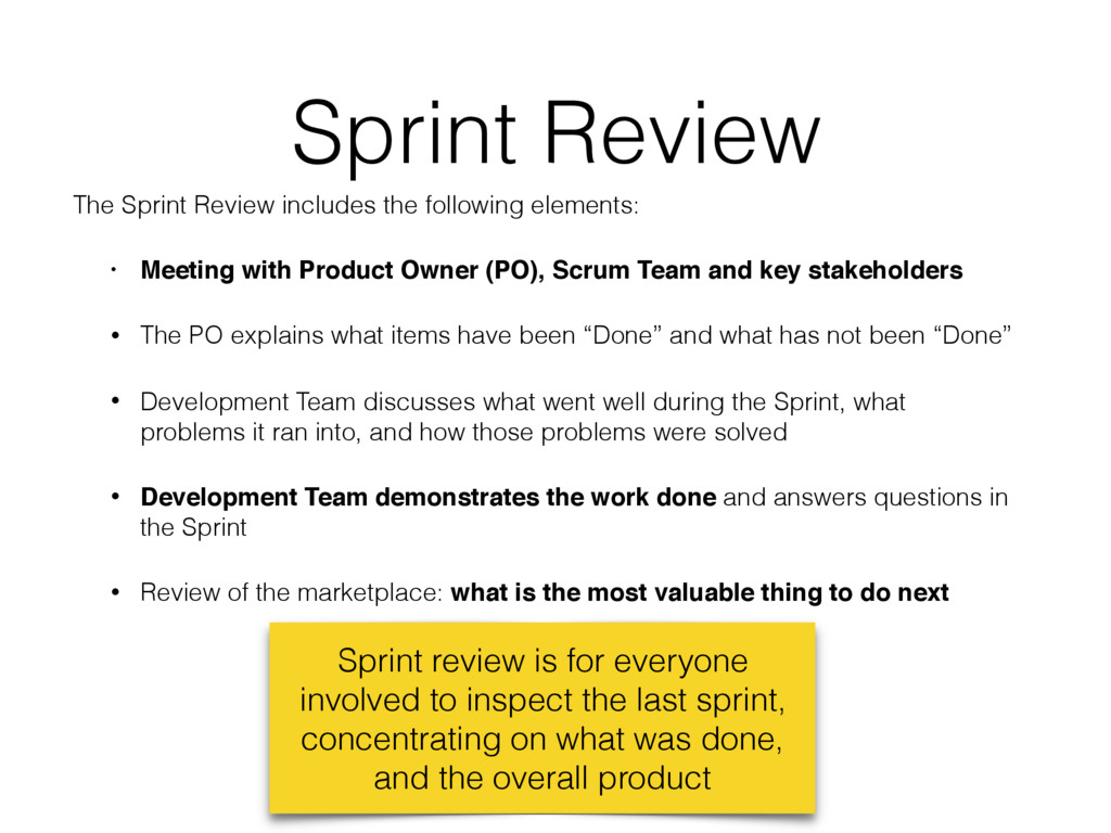 Sprint Review Sprint review is for everyone inv...