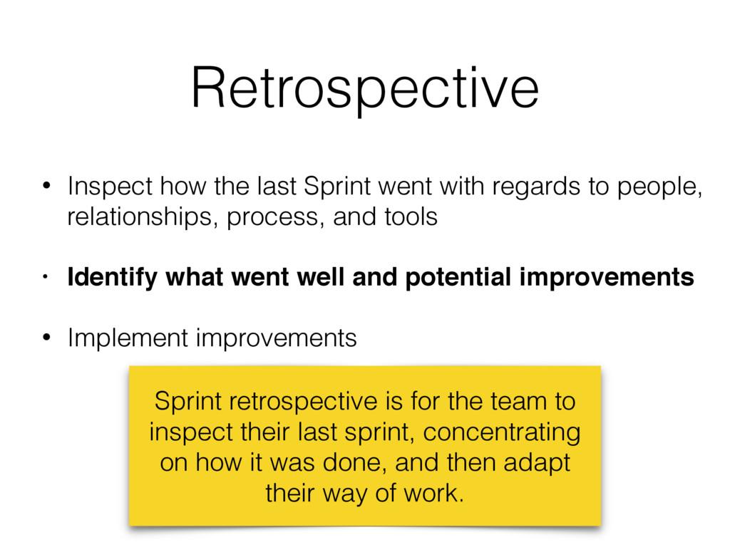 Retrospective • Inspect how the last Sprint wen...