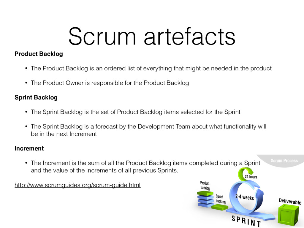 Scrum artefacts Product Backlog • The Product B...