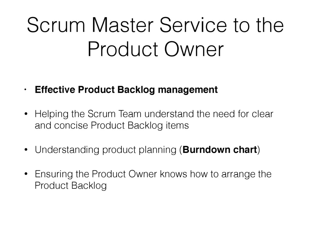 Scrum Master Service to the Product Owner • Eff...