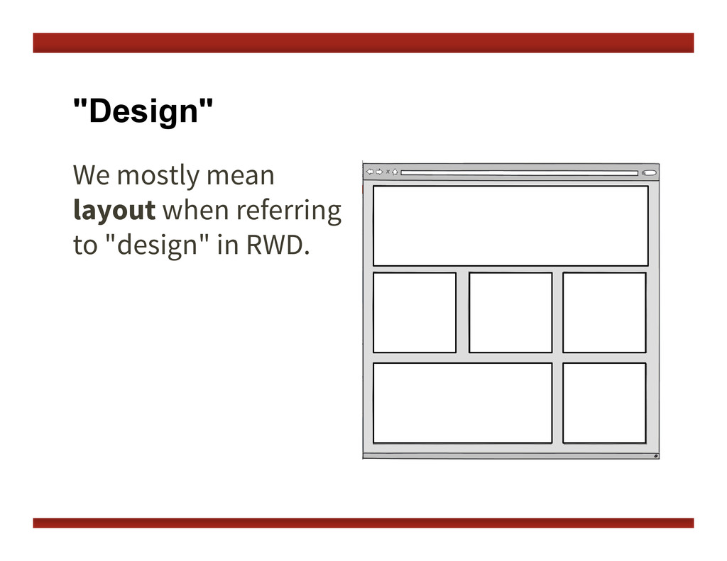 """Design"" We mostly mean layout when referring t..."