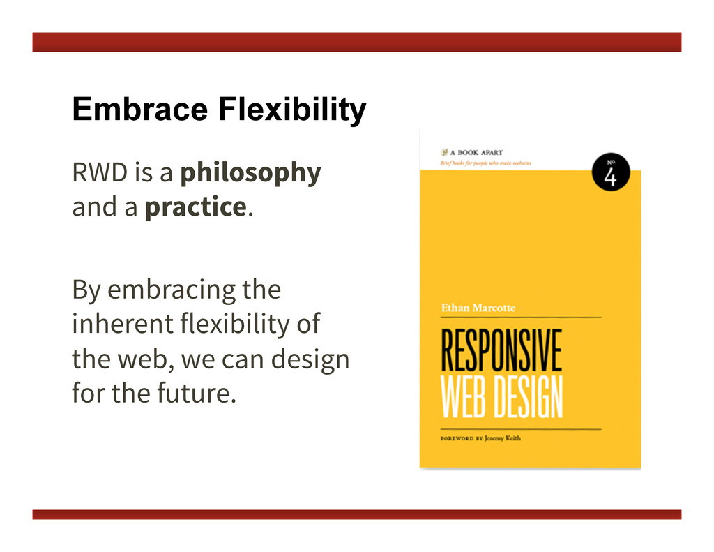 Embrace Flexibility RWD is a philosophy and a p...