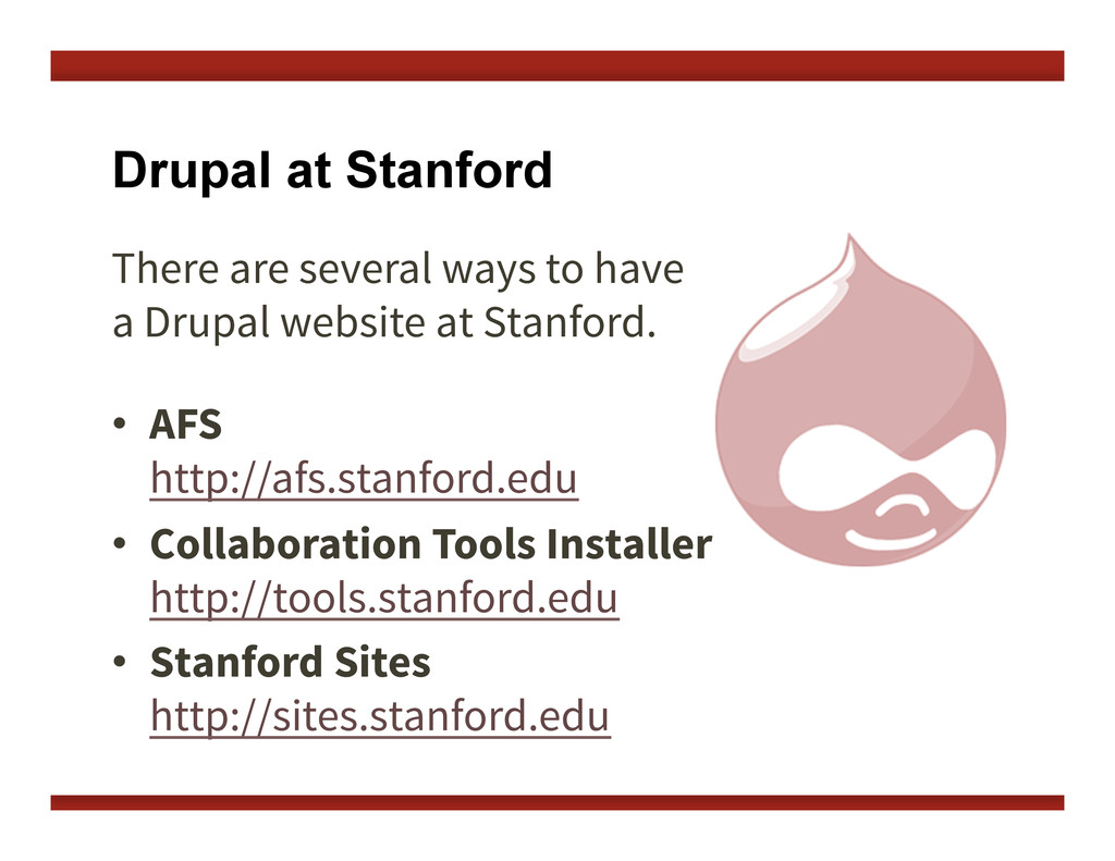 Drupal at Stanford There are several ways to ha...