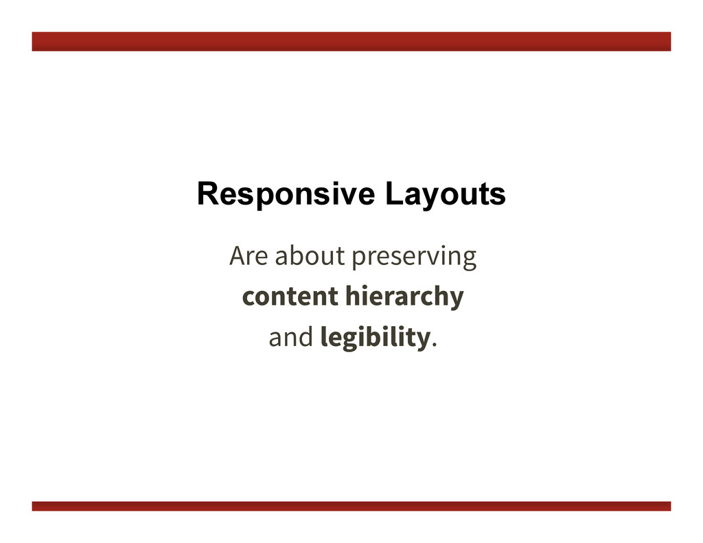 Responsive Layouts Are about preserving 