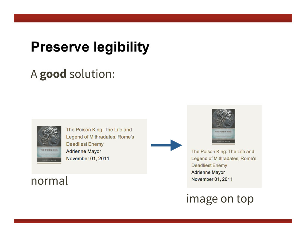 Preserve legibility A good solution: