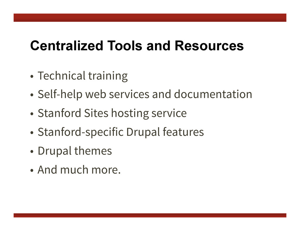 Centralized Tools and Resources •  Technical tr...